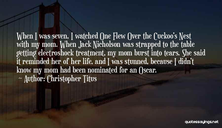 One Flew Over The Cuckoo's Nest Quotes By Christopher Titus