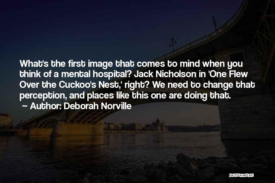 One Flew Over The Cuckoo's Nest Quotes By Deborah Norville