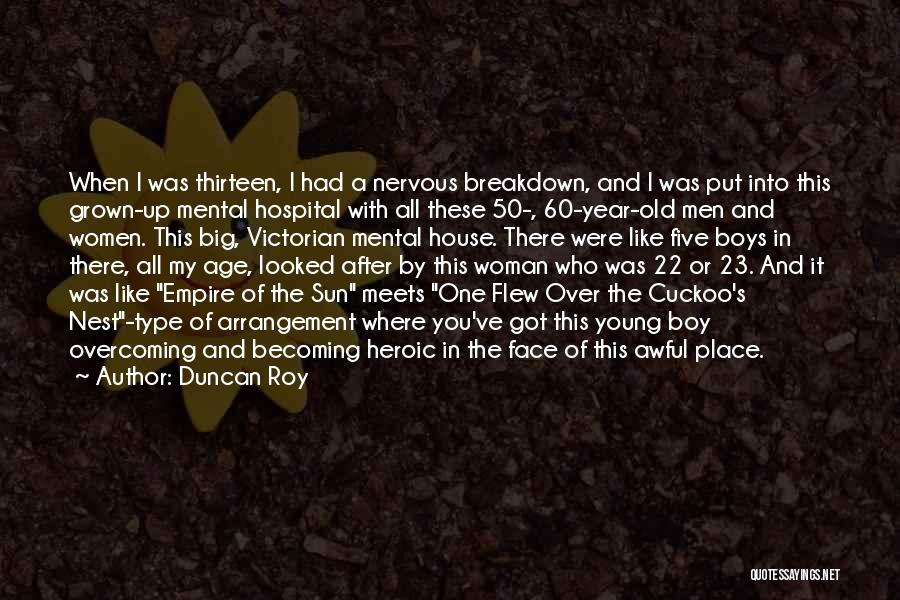 One Flew Over The Cuckoo's Nest Quotes By Duncan Roy