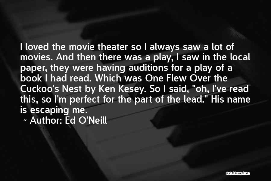 One Flew Over The Cuckoo's Nest Quotes By Ed O'Neill