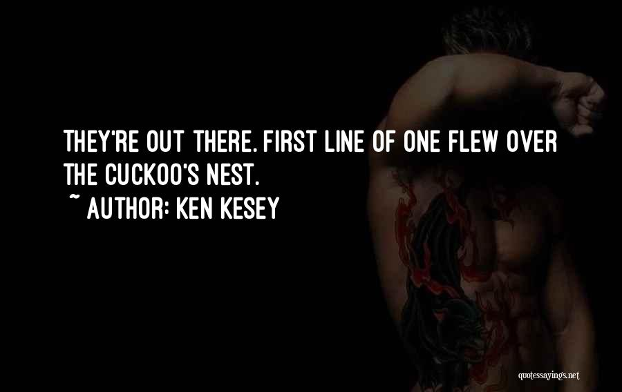 One Flew Over The Cuckoo's Nest Quotes By Ken Kesey