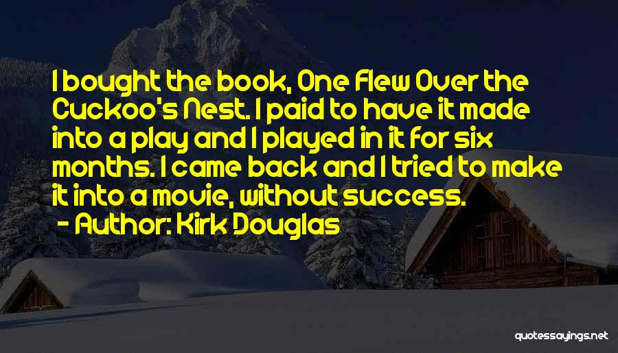 One Flew Over The Cuckoo's Nest Quotes By Kirk Douglas