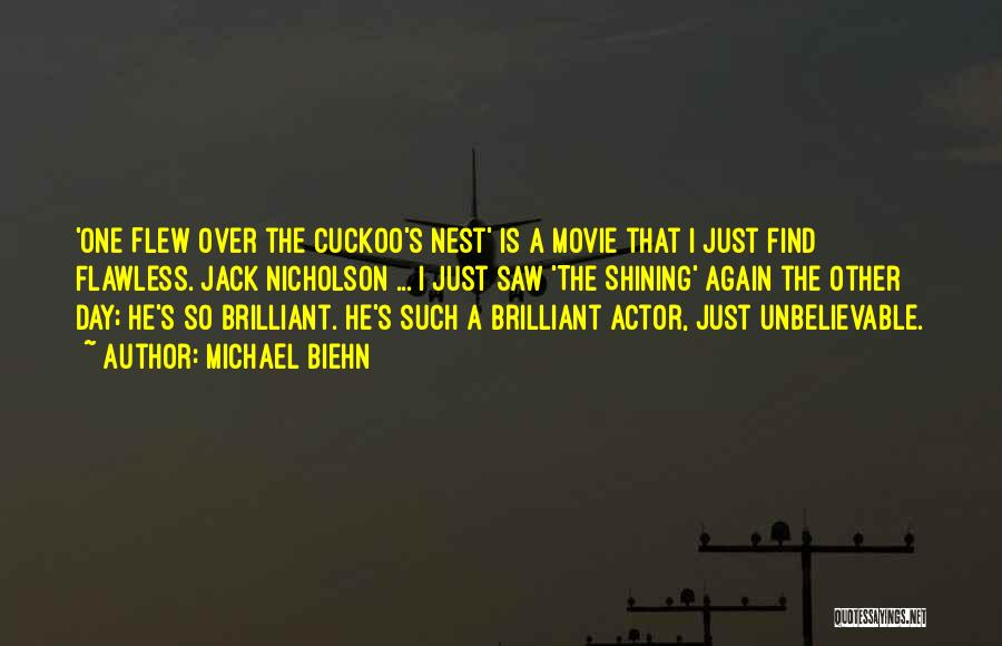 One Flew Over The Cuckoo's Nest Quotes By Michael Biehn