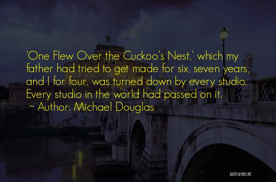 One Flew Over The Cuckoo's Nest Quotes By Michael Douglas