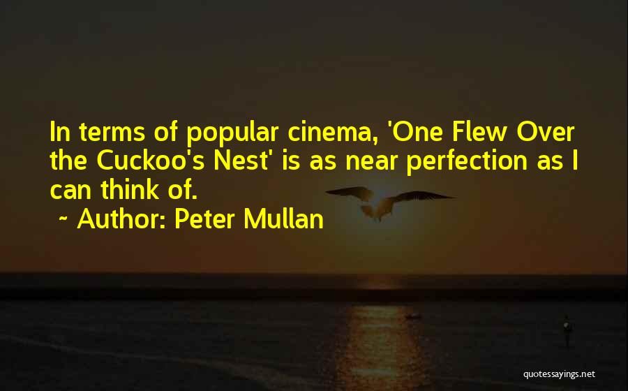 One Flew Over The Cuckoo's Nest Quotes By Peter Mullan