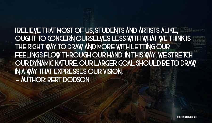 One Goal One Vision Quotes By Bert Dodson