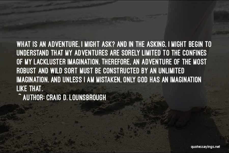 One Goal One Vision Quotes By Craig D. Lounsbrough