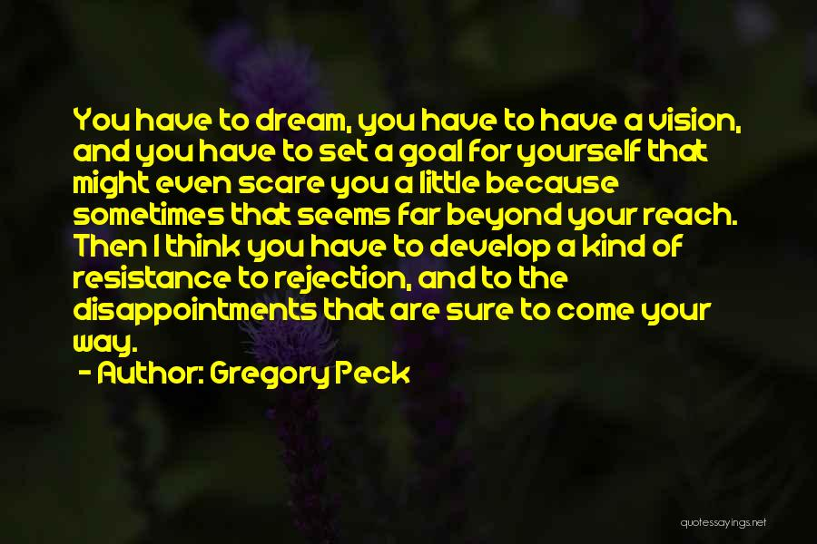 One Goal One Vision Quotes By Gregory Peck