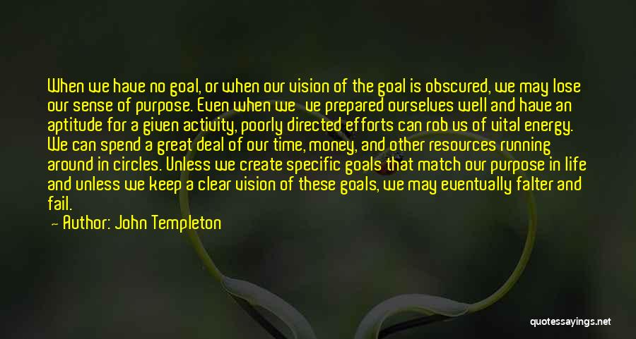 One Goal One Vision Quotes By John Templeton