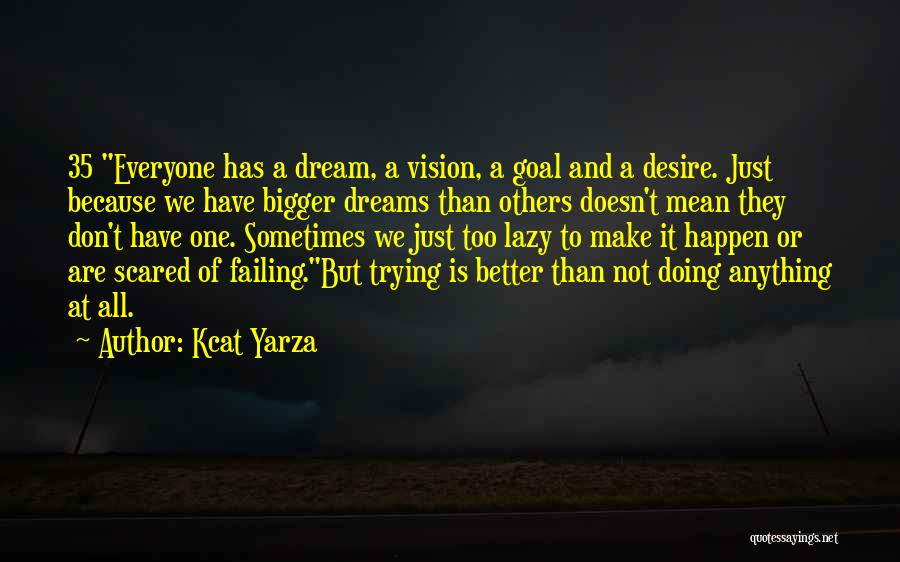 One Goal One Vision Quotes By Kcat Yarza