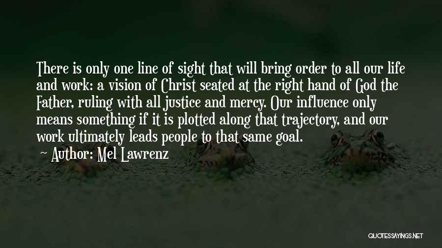 One Goal One Vision Quotes By Mel Lawrenz