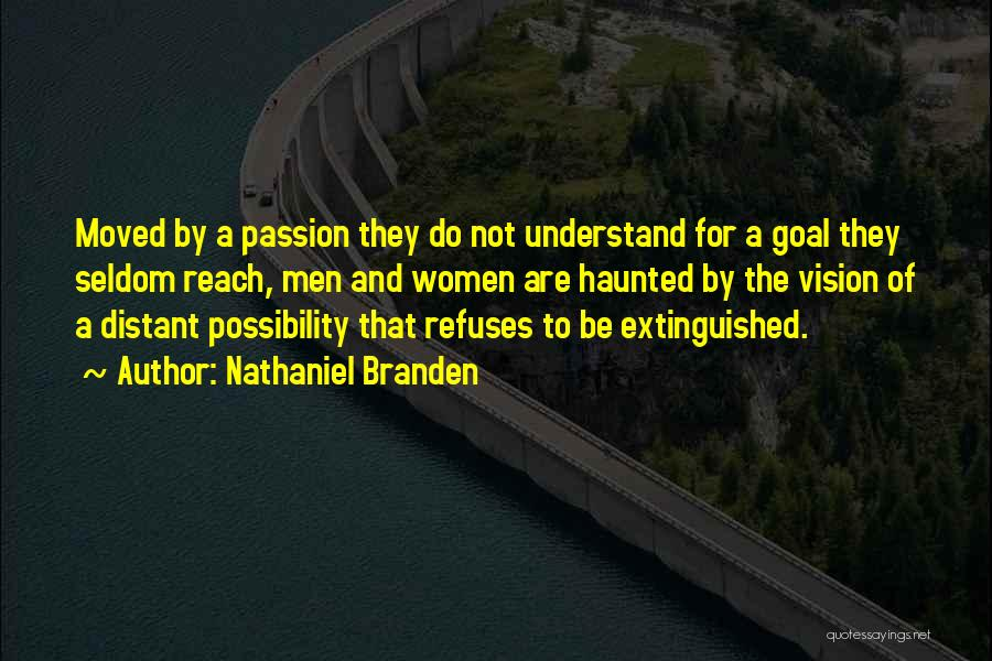 One Goal One Vision Quotes By Nathaniel Branden
