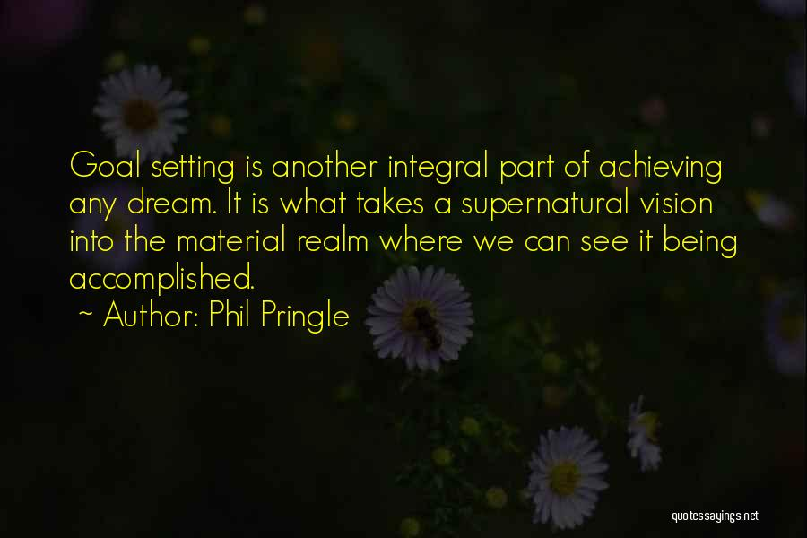 One Goal One Vision Quotes By Phil Pringle