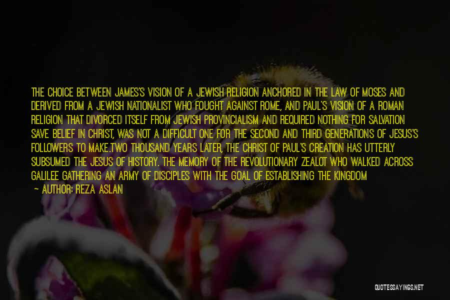 One Goal One Vision Quotes By Reza Aslan