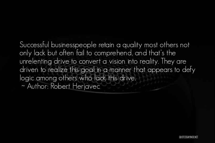 One Goal One Vision Quotes By Robert Herjavec