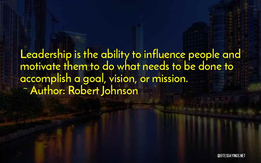 One Goal One Vision Quotes By Robert Johnson