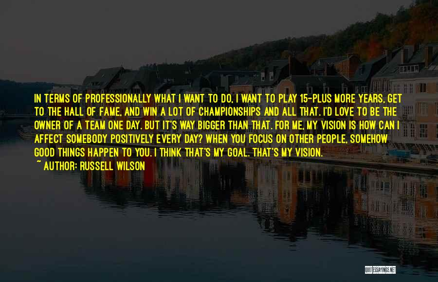 One Goal One Vision Quotes By Russell Wilson