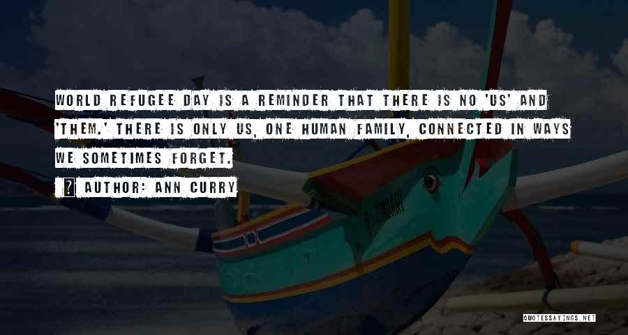 One Human Family Quotes By Ann Curry