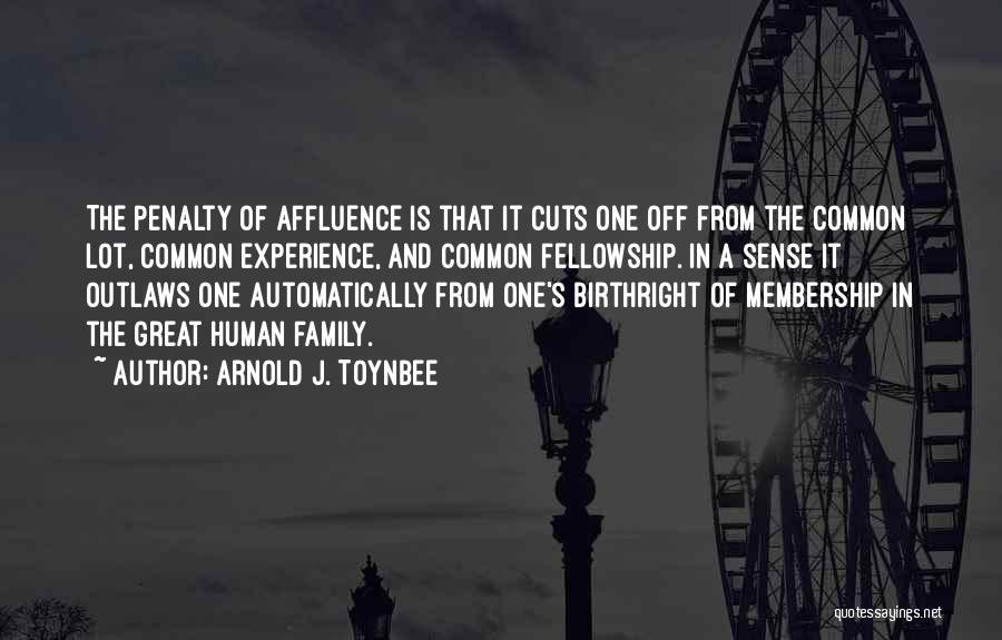 One Human Family Quotes By Arnold J. Toynbee