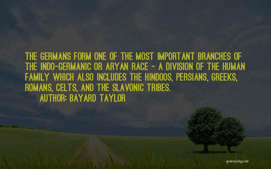 One Human Family Quotes By Bayard Taylor
