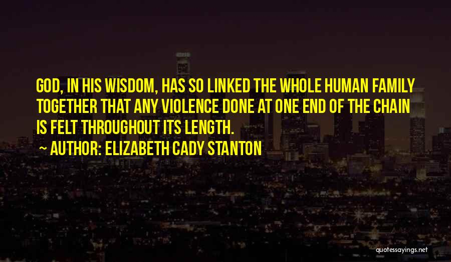 One Human Family Quotes By Elizabeth Cady Stanton