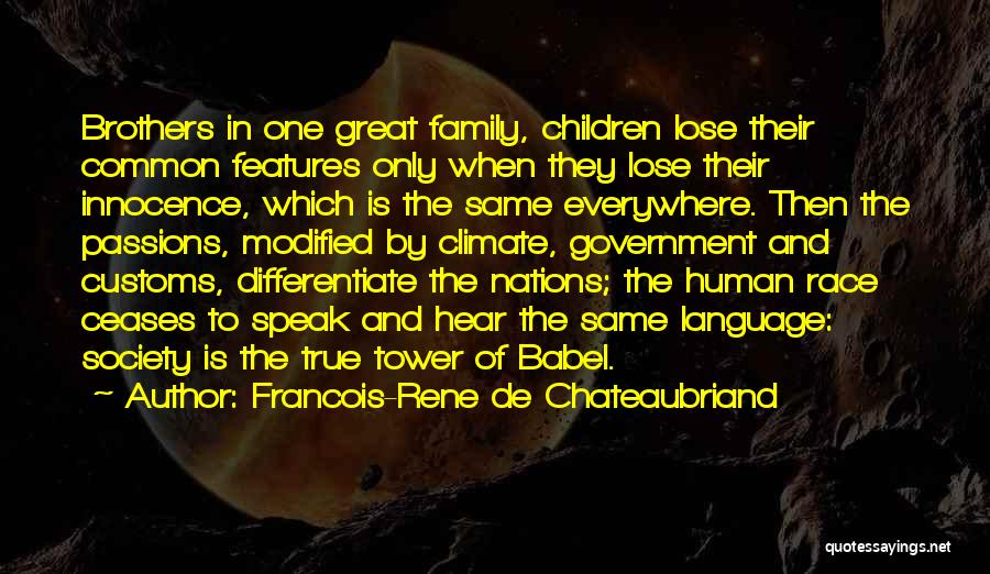 One Human Family Quotes By Francois-Rene De Chateaubriand