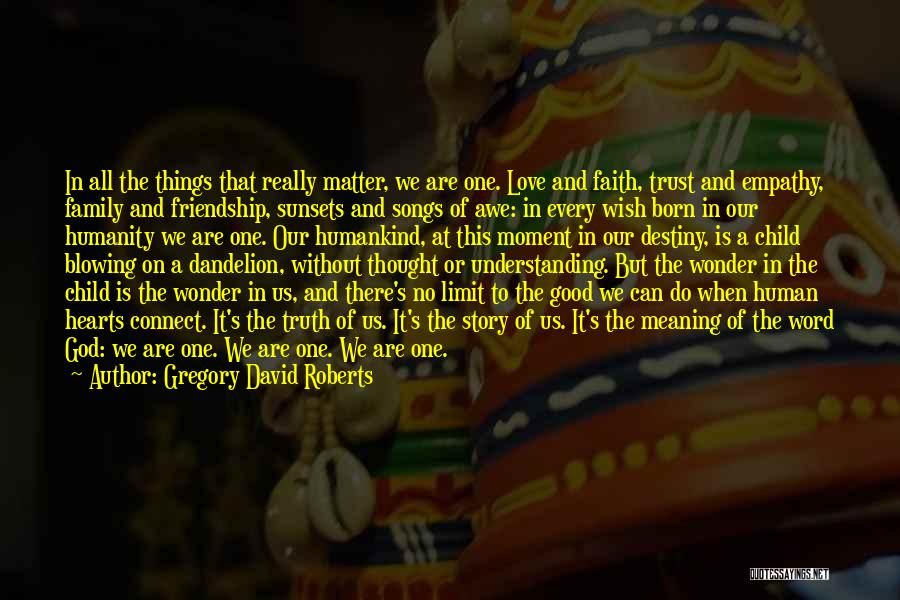 One Human Family Quotes By Gregory David Roberts