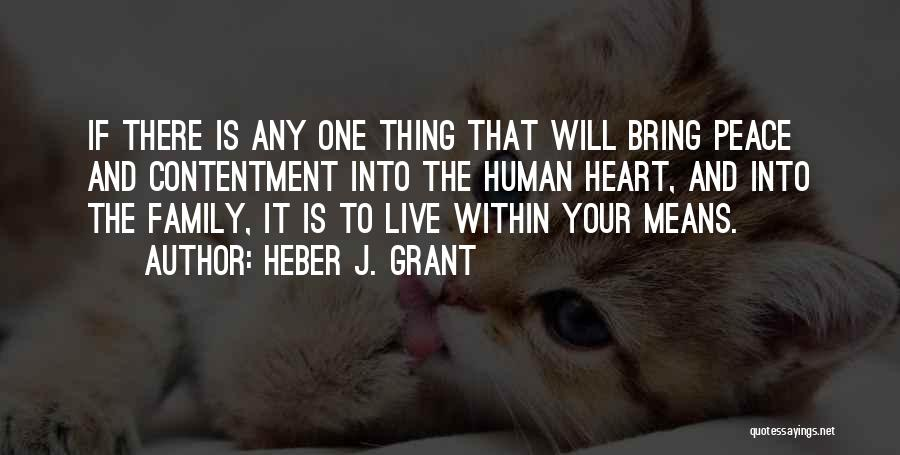 One Human Family Quotes By Heber J. Grant