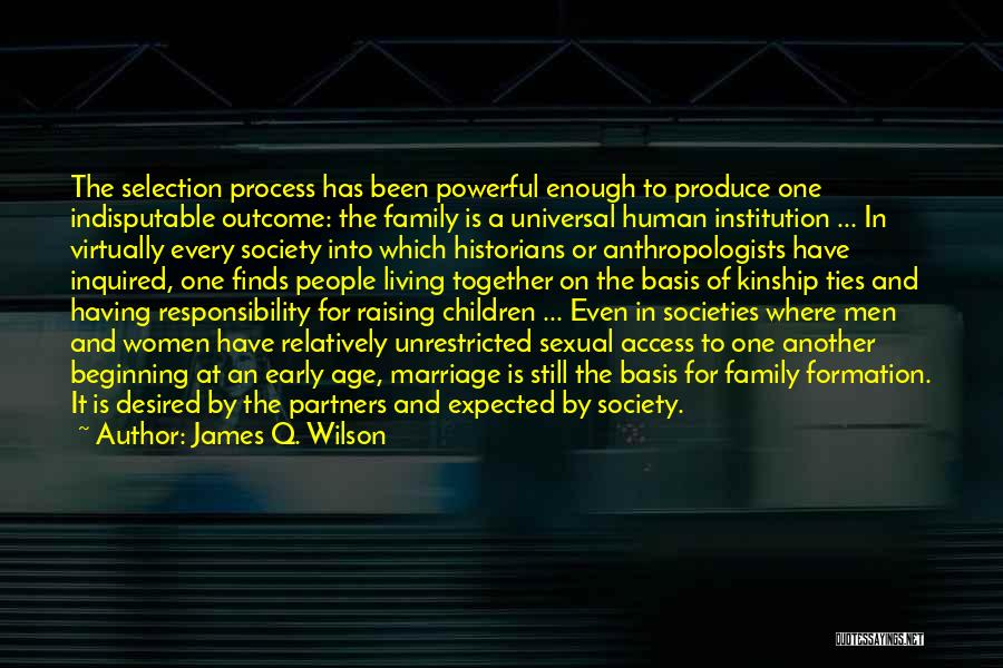 One Human Family Quotes By James Q. Wilson