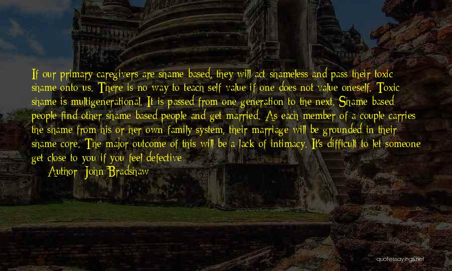 One Human Family Quotes By John Bradshaw
