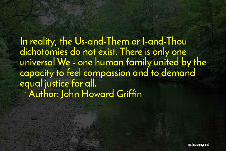 One Human Family Quotes By John Howard Griffin