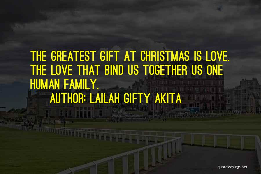 One Human Family Quotes By Lailah Gifty Akita