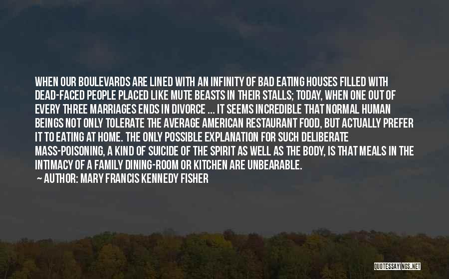 One Human Family Quotes By Mary Francis Kennedy Fisher