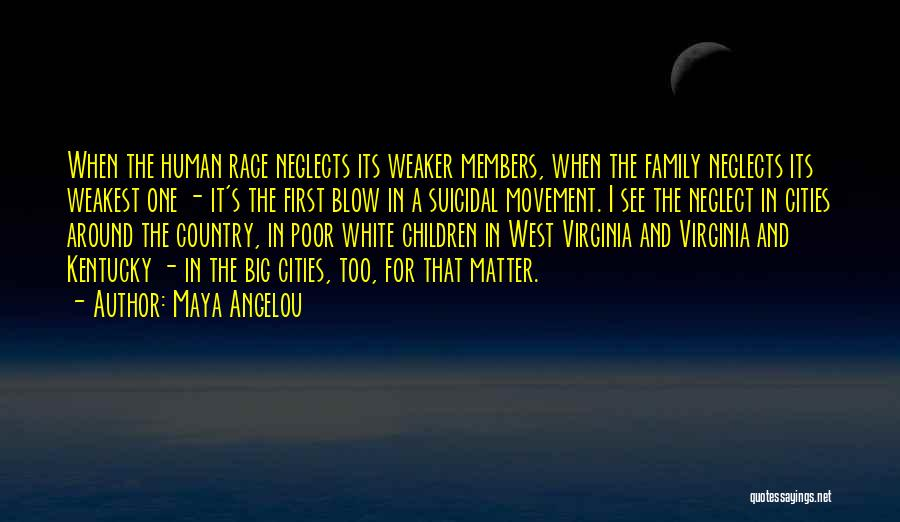 One Human Family Quotes By Maya Angelou
