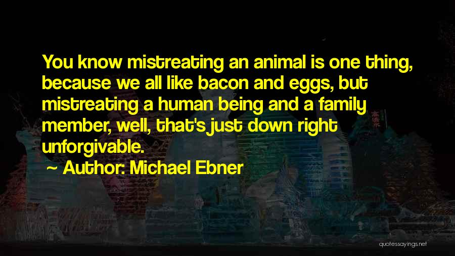 One Human Family Quotes By Michael Ebner