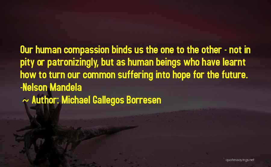 One Human Family Quotes By Michael Gallegos Borresen