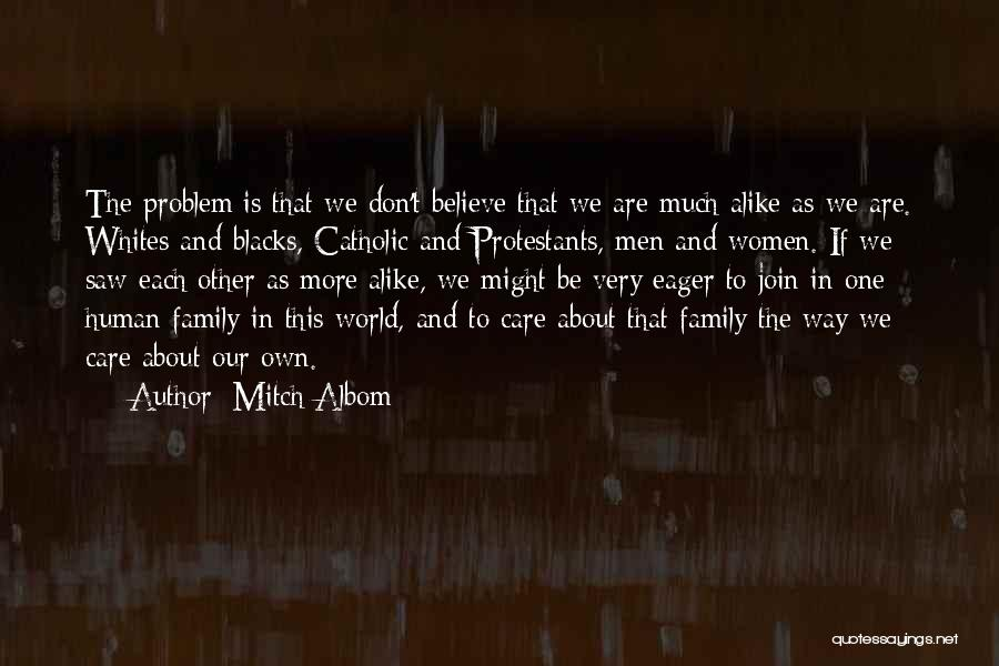 One Human Family Quotes By Mitch Albom