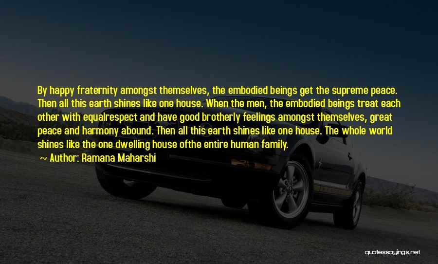 One Human Family Quotes By Ramana Maharshi