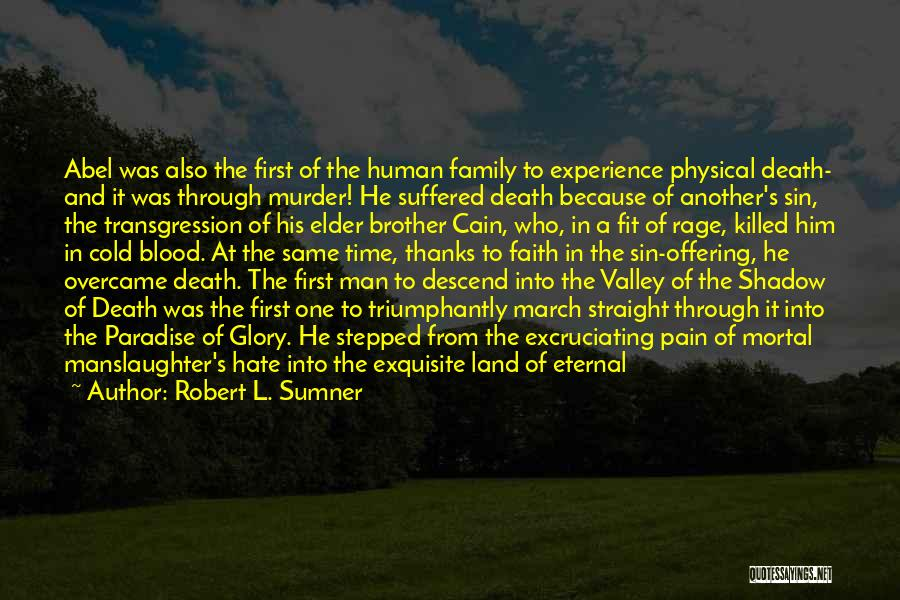 One Human Family Quotes By Robert L. Sumner