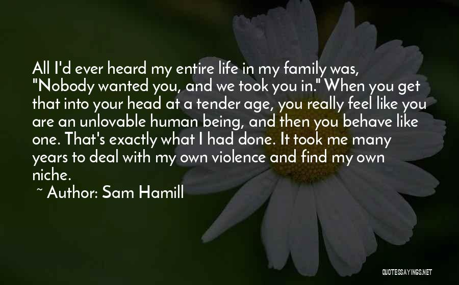 One Human Family Quotes By Sam Hamill