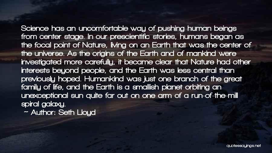 One Human Family Quotes By Seth Lloyd