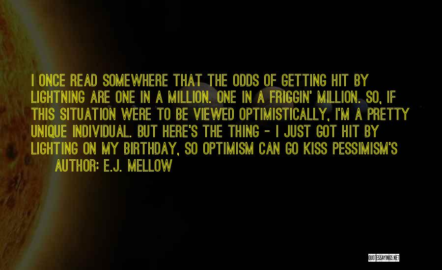 One In A Million Birthday Quotes By E.J. Mellow