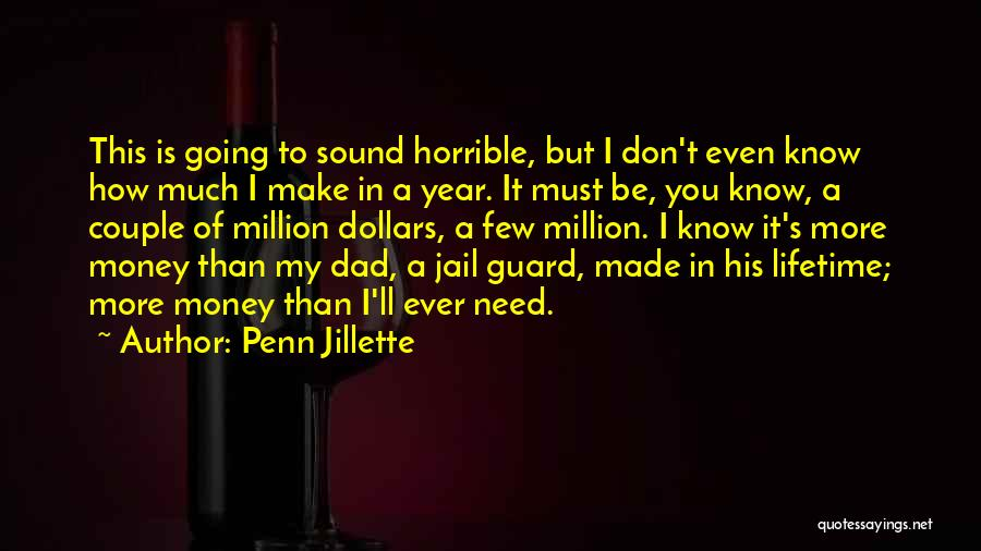 One In A Million Dad Quotes By Penn Jillette