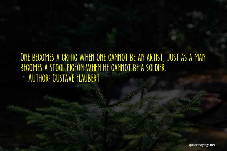 One Man Soldier Quotes By Gustave Flaubert