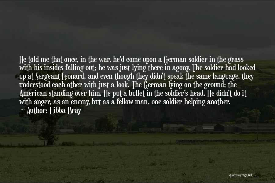 One Man Soldier Quotes By Libba Bray