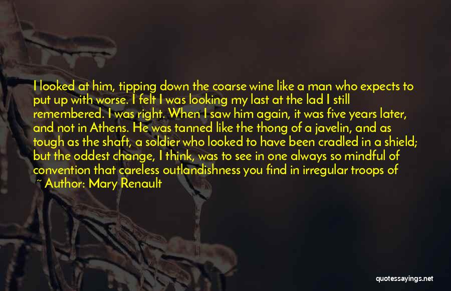 One Man Soldier Quotes By Mary Renault