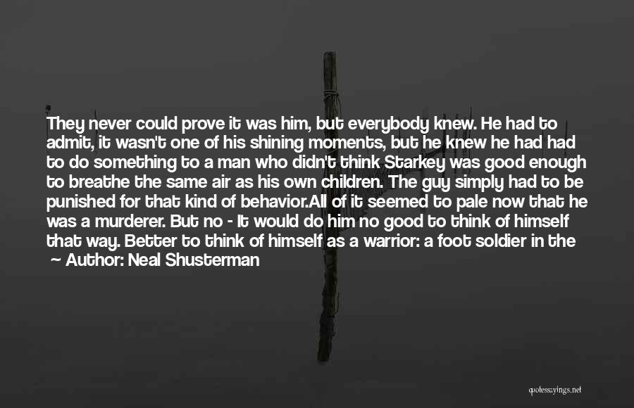 One Man Soldier Quotes By Neal Shusterman