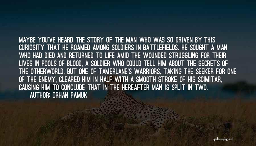 One Man Soldier Quotes By Orhan Pamuk
