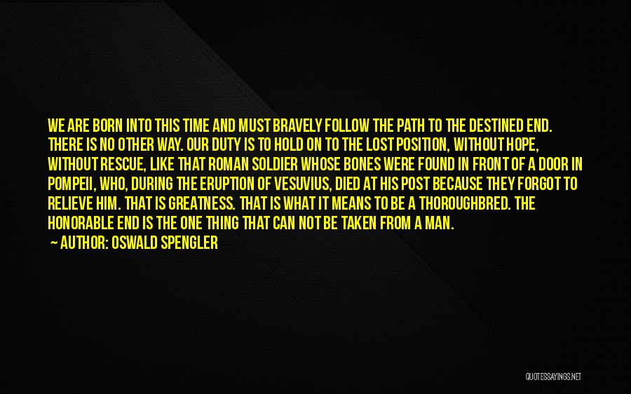 One Man Soldier Quotes By Oswald Spengler