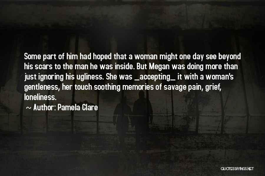 One Man Soldier Quotes By Pamela Clare